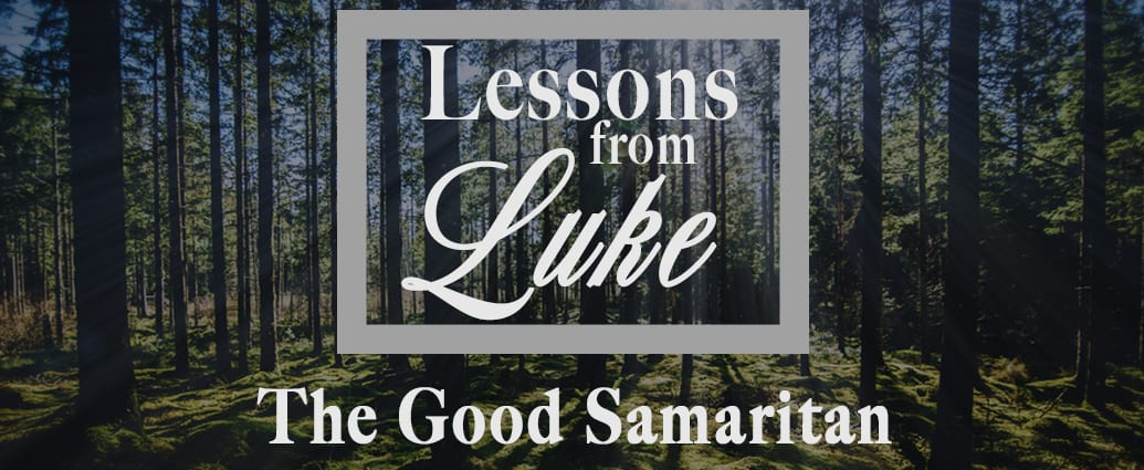 Lessons From Luke: The Good Samaritan