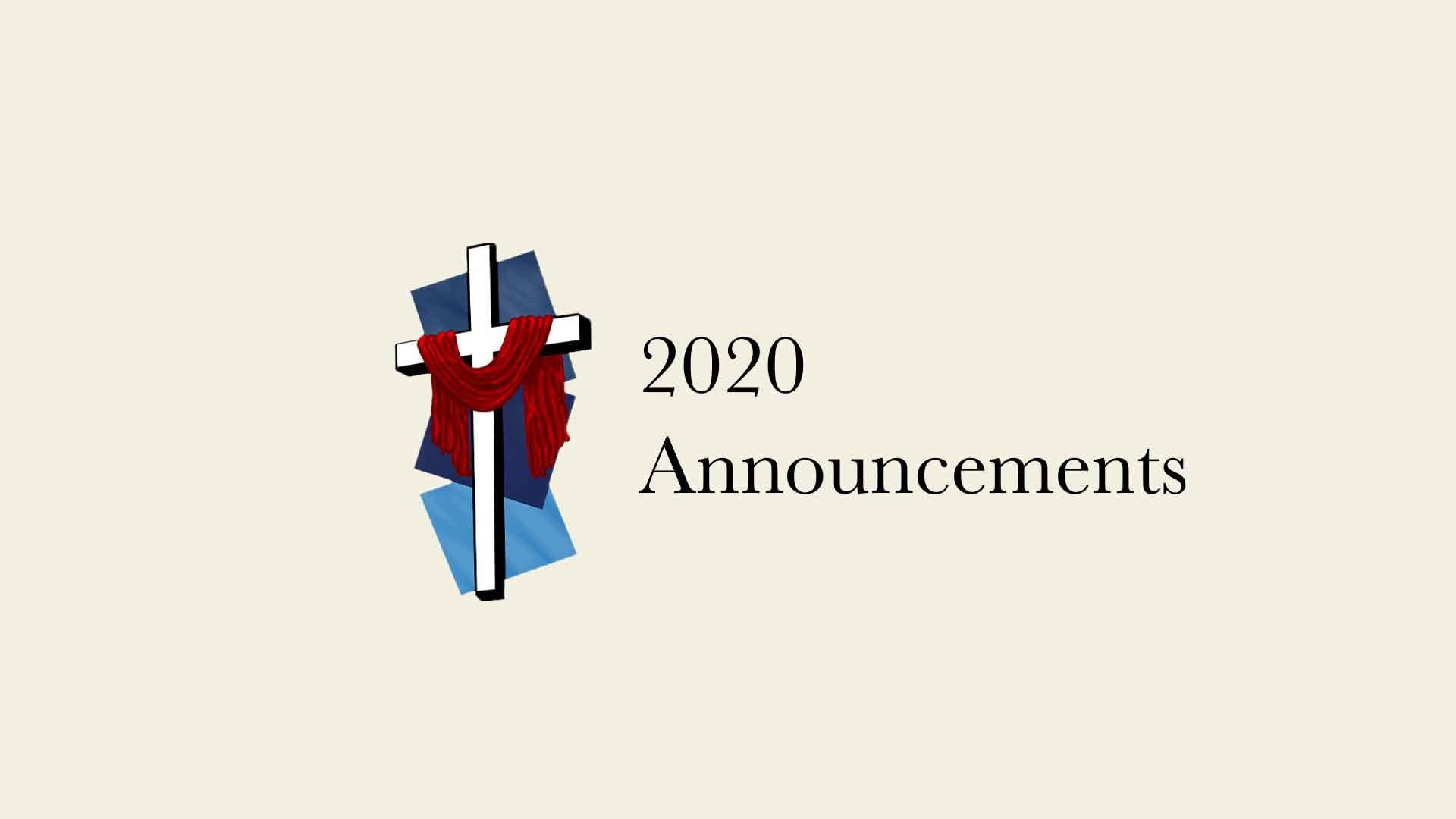 2020 Announcements