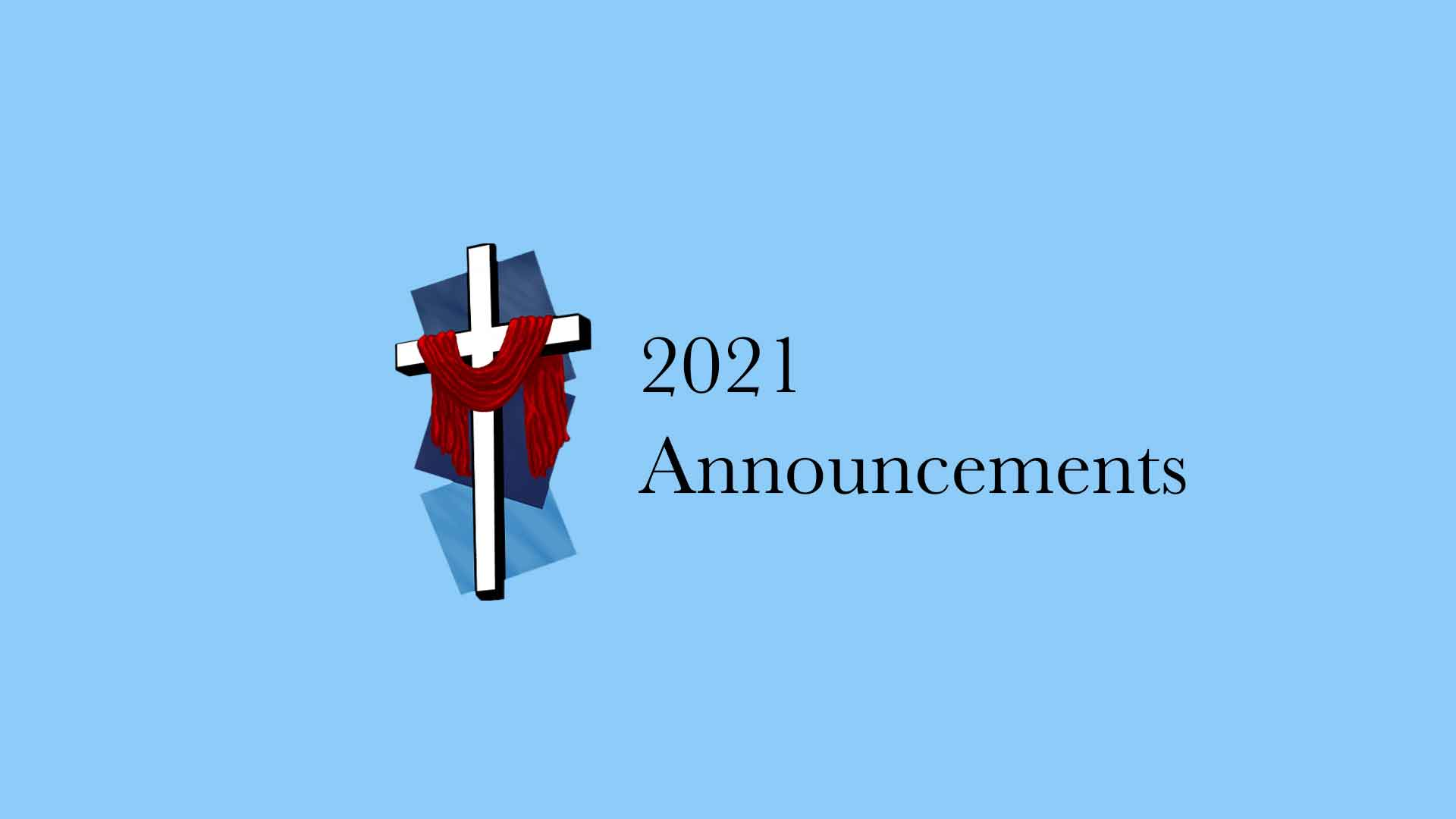 2021 Announcements